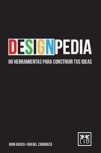 Designpedia: 80 Herramientas Para Construir Tus Ideas (LEO)