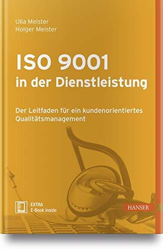 ISO 9001 in der Dienstleistung: Der Leitfaden für ein kundenorientiertes Qualitätsmanagement