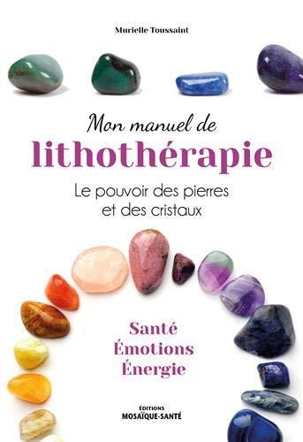 Mon manuel de lithothérapie
