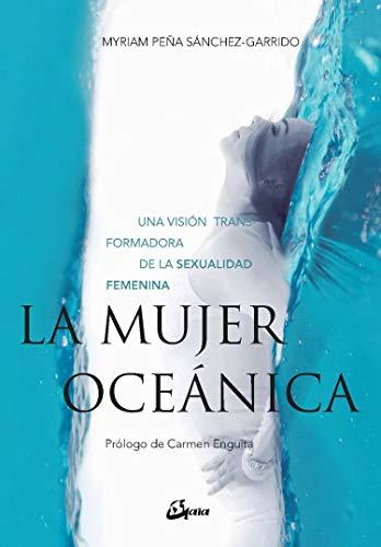 La mujer oceánica. Una visión transformadora de la sexualidad femenina (Taller de la hechicera)