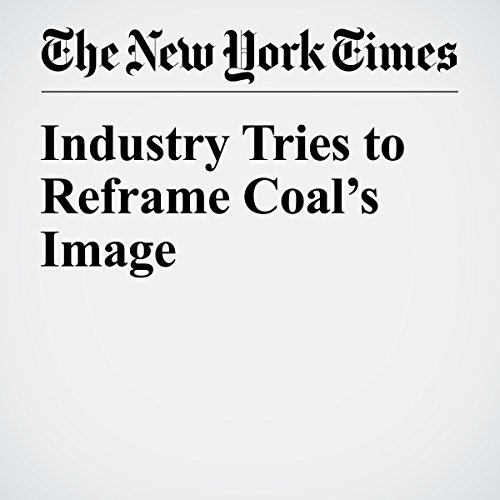 Industry Tries to Reframe Coal's Image copertina