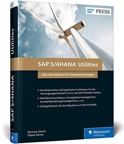 SAP S/4HANA Utilities: Neue Funktionen für die Versorgungswirtschaft: Das Handbuch für Energieversorger (SAP PRESS)