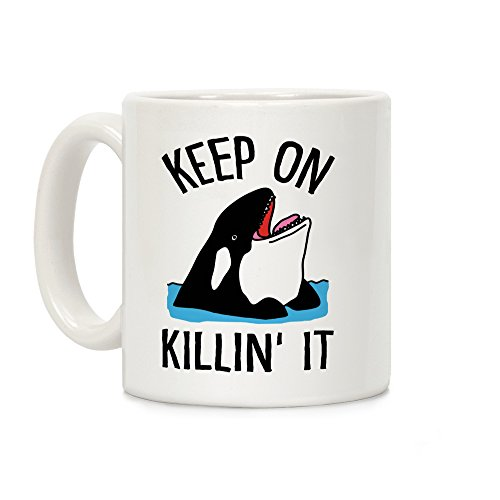 Keep On Killin' It Ceramic Coffee Mug