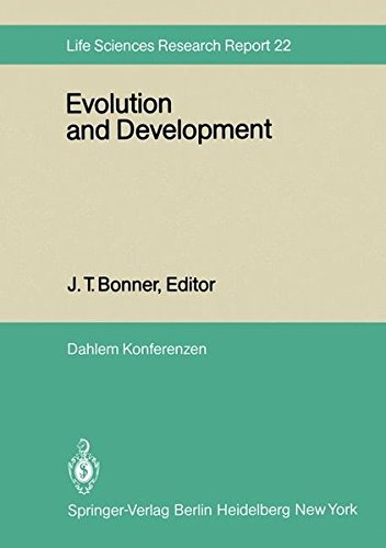 Evolution and Development: Report of the Dahlem Workshop on Evolution and Development, Berlin 1981, May 10-15 (Dahlem Workshop Report)