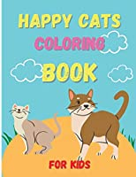 Happy Cats: Coloring Book For Kids, Cat Lovers Coloring Book, Easy and Fun Book