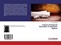 Impact of Colonial Education in Northern Nigeria