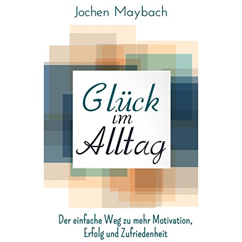 Glück im Alltag [Happiness in Everyday Life] cover art