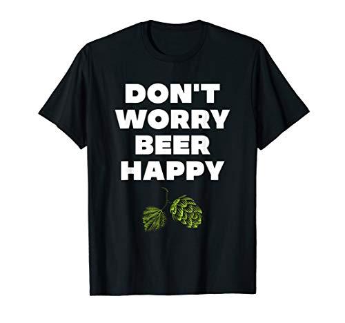 Bier | Don't Worry Beer Happy | Fun T-Shirt