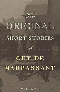Original Short Stories of Guy de Maupassant (Volume I)