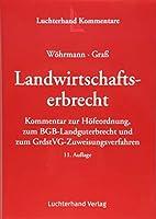 Landwirtschaftserbrecht: Kommentar zur Hoefeordnung, zum BGB-Landguterbrecht und zum GrdstVG-Zuweisungsverfahren