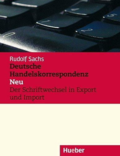 Deutsche Handelskorrespondenz – Neu: Der Schriftwechsel in Export und Import.Deutsch als Fremdsprache / Lehrbuch (Aleman Comercial)
