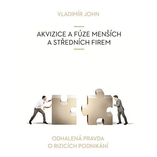 Akvizice a fuze mensich a strednich firem (Odhalena pravda o rizicich podnikani) audiobook cover art