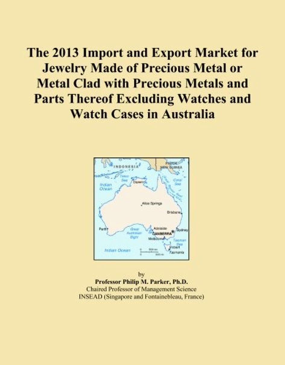 嫉妬ピークうなずくThe 2013 Import and Export Market for Jewelry Made of Precious Metal or Metal Clad with Precious Metals and Parts Thereof Excluding Watches and Watch Cases in Australia