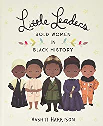 GET Little Leaders Bold Women in Black History (AFFILIATE)