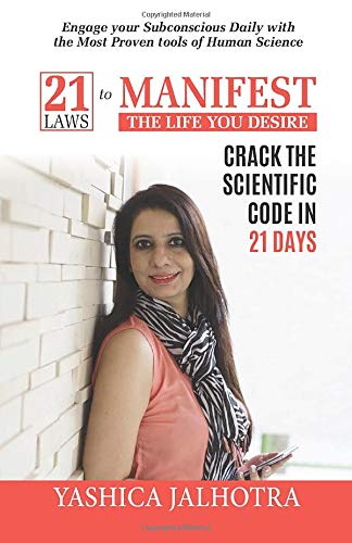 21 Laws to Manifest The Life You Desire: Crack The Scientific Code in 21 Days Paperback – 1 January 2019