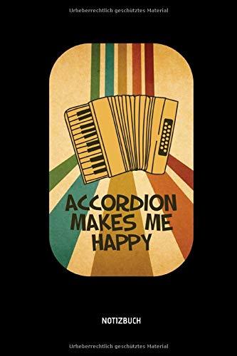 Accordion Makes Me Happy - Notizbuch: Lustiges Liniertes Akkordeon Notizbuch. Tolle Zubehör & Geschenk Idee für Akkordeon Spieler.
