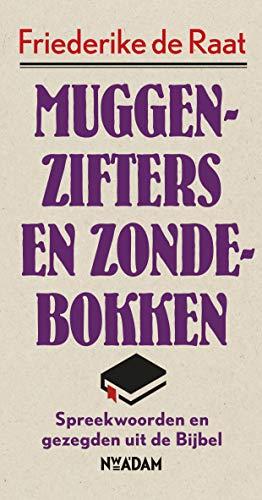 Muggenzifters en zondebokken: Spreekwoorden en gezegden uit de Bijbel (Dutch Edition)