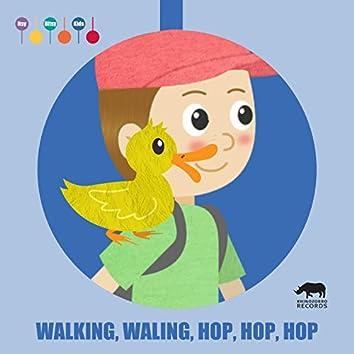 Walking, Walking, Hop, Hop, Hop