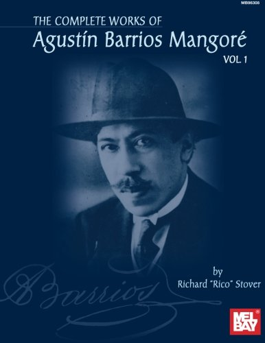 The Complete Works of Agustin Barrios Mangore, Volume 1 [Lingua inglese]