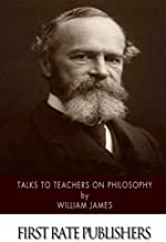 Talks to Teachers on Philosophy: And to Students on Some of Life's Ideals