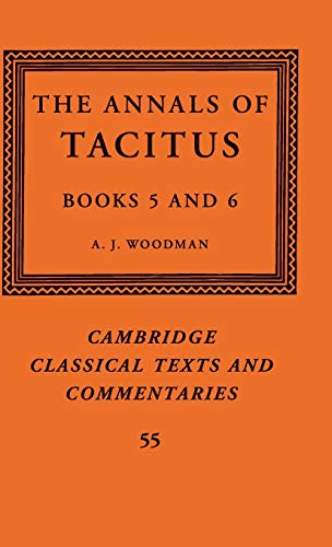 The Annals of Tacitus: Books 5-6 (Cambridge Classical Texts and Commentaries)