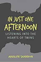In Just One Afternoon: Listening Into The Hearts Of Twins (Volume 2)