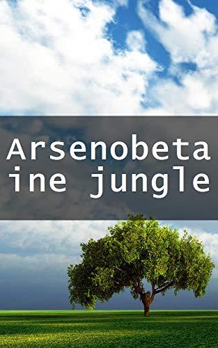 Arsenobetaine jungle (Afrikaans Edition)