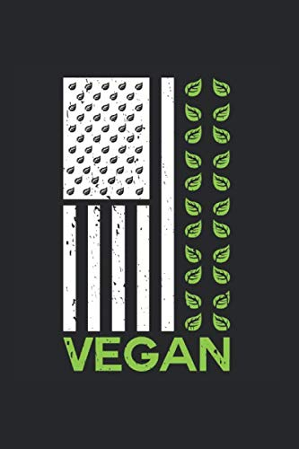 Vegan US Flag: Notebook 6x9 Lined Paper Journal 120 Pages • Manuscript • Planner • Scratchbook • Diary Vegan US Flag USA Unites States Vegetarian