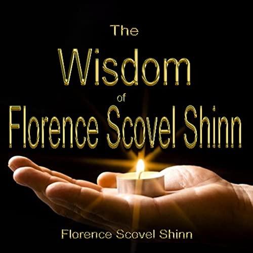 The Wisdom of Florence Scovel Shinn cover art