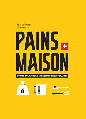 Pains maison: Voyage culinaire en 42 recettes croustillantes (French Edition)