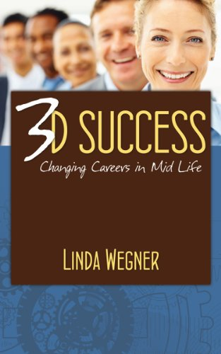 3D Success: Changing Careers in Mid Life (English Edition)