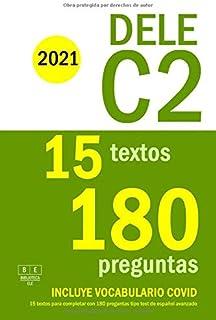 DELE C2 - 2021 - 15 textos para completar con 180 preguntas tipo test de español avanzado: Preparación para la prueba de u...