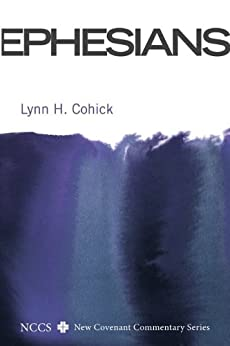 Ephesians (New Covenant Commentary Series) by [Lynn H. Cohick]
