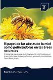 El papel de las abejas de la miel como polinizadoras en las áreas naturales