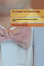 """The Mayor of Casterbridge: """"I won't be a slave to the past. I'll love where I choose."""""""
