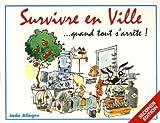 Survivre en Ville... quand tout s'arrête !