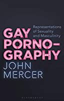 Gay Pornography: Representations of Sexuality and Masculinity (Library of Gender and Popular Culture)