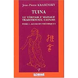 Tuina le véritable massage traditionnel chinois de Jean-Pierre Krasensky édité par l'Originel