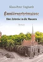 Familiengeheimnisse - Eine Zeitreise in die Masuren: Roman
