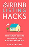 Airbnb Listing Hacks: The Complete Guide To Maximizing Your Bookings And Profits (Updated and Expanded Edition) (Airbnb Superhost Blueprint Book 1) (English Edition)