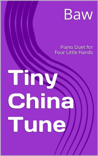 Tiny China Tune : Piano Duet for Four Little Hands (English Edition)