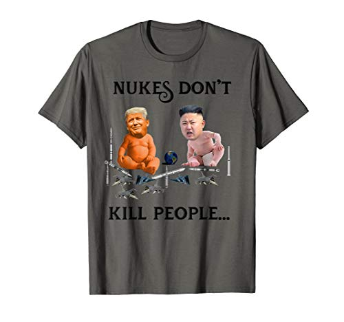 Nukes Don't Kill People... Donald Trump and Kim Jong-un Tee