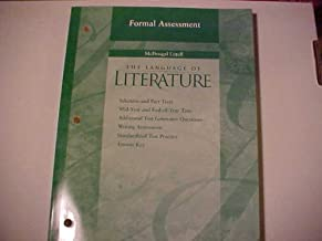 Formal Assessment grade 8 The Language of Literature (Selection and Part Tests, Mid-Year and End-of-Year Tests, Additional Test Generator Questions, Writing Assessment, Standardized Test Practice, and Answer Key) (The Language of Literature, grade 8)