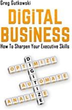Digital Business: How to Sharpen Your Executive Skills