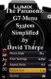 The Panasonic G7 Menu System Simplified