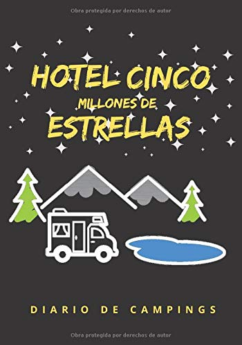 HOTEL CINCO MILLONES DE ESTRELLAS: DIARIO DE CAMPING | PLANIFICA TU VIAJE Y LLEVA UN REGISTRO DE TUS ESTANCIAS | REGALO ESPECIAL PARA AMANTES DE LA NATURALEZA Y CARAVANAS O FURGONETAS..