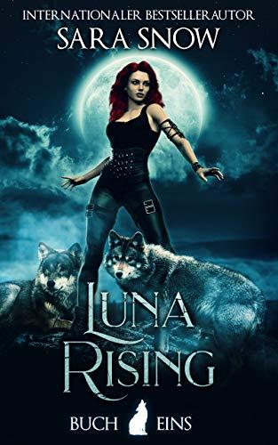 Luna Rising: Buch 1 Luna Rising-Reihe (Eine Reihe Mit Paranormalen Gestaltwandlern)