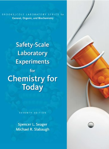 Download Safety-Scale Laboratory Experiments for Chemistry for Today: General, Organic, and Biochemistry (Brooks/ Cole Laboratory Series for General, Organic, and Biochemistry) 053873454X