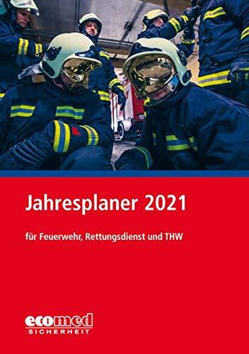 Jahresplaner 2021: für Feuerwehr, Rettungsdienst und THW