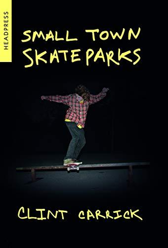 Small Town Skateparks (English Edition)